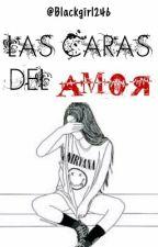 Las caras del amor by Blackgirl246