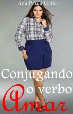 Conjugando o verbo Amar - Plus Size. by AnaPaulaMouraGalle