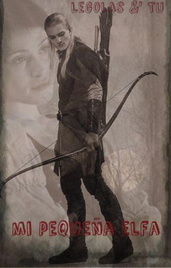 """Mi Pequeña Elfa"" |El Hobbit| Legolas"
