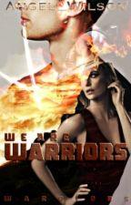 We Are Warriors by SamaraTheWriter