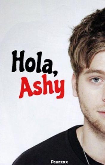 Hola, ashy | Lashton