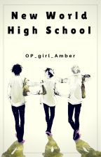 New World High school (Portgas D Ace x reader) AU by OP_girl_Amber