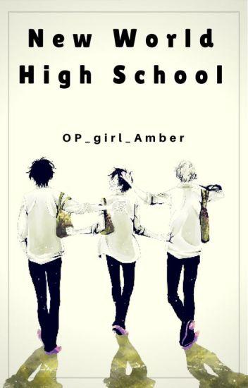 New World High school (Portgas D Ace x reader) AU