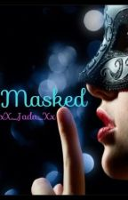 Masked (On Hold) by xX_Jada_Xx