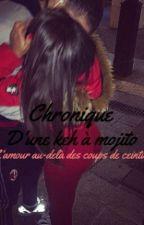 Chronique D'une Keh À Mojito by thugdu59