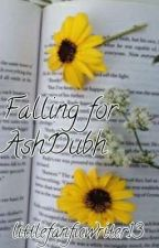 Falling For AshDubh [republish] [EDITING] by littlefanficwriter13