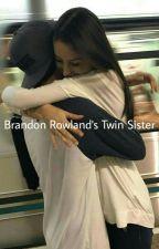 Brandon Rowland's Twin Sister by okaysartorius__