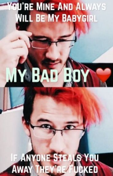 (# Wattys2016) My Bad Boy  {Markiplier X Reader}