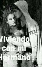 Viviendo Con Mi Hermano by ValeriaRivera803