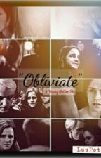 """Obliviate""-Dramione. by lucianaimidio"