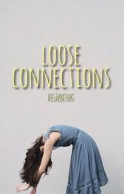 Loose Connections by thewandering