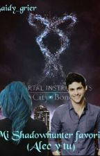 MI SHADOWHUNTER FAVORITO (Alec Y Tu) by saidy_grier