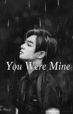You Were Mine by ArianneCaparino