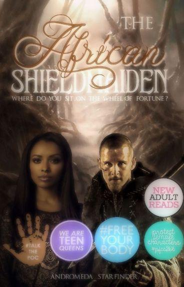 The African Shieldmaiden (#Wattys2016)