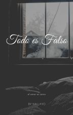 Todo Es Falso (EJDM#2) by yialayo