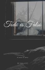 Todo Es Falso (EJDM#2) by yialayo