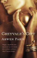 Greyvale's Gift by ArwenParis