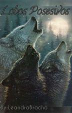 Lobos Posesivos - #1 by -LeaHarries-