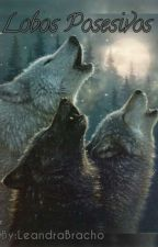 Lobos Posesivos - #1 by -LeaHarries-