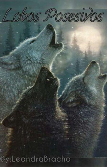 Lobos Posesivos - #1 [TP]