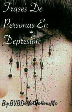Frases De Personas En Depresión by PierceInWhite