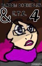 Random Doobedles & E.T.C. 4 by President-Oberon