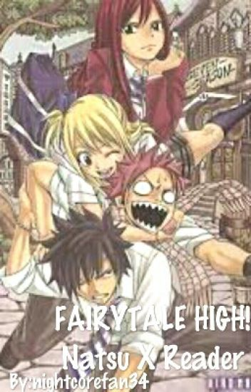 FAIRYTAIL HIGH! Natsu X Reader [under Editing]