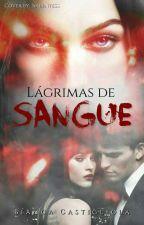 Lágrimas  De Sangue by BiancaCastigliola