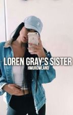 Loren Gray's Sister ~ hbr &  wwk by hmurowland