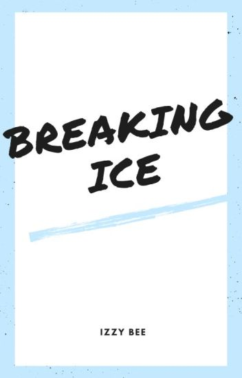 Breaking  Ice