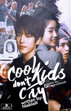 Cool kids don't cry. ➺NCT. [editando] by NieblaK