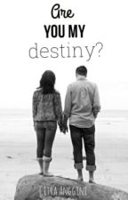 Are You My Destiny? by citraanggini