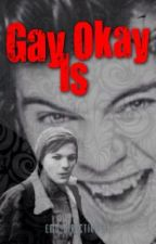[Coming Soon]Gay Is Okay(AU, Larry Stylinson) by Emo_Directioner