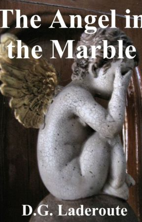 The Angel in the Marble by dgladeroute