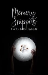 Memory Snippets by FayeeeM