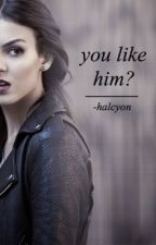 you like him \ logan henderson by -halcyon