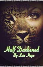 Half Darkened by WisperKitten