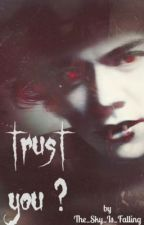 Trust you? ( Harry Styles vampire) by The_Sky_is_Falling