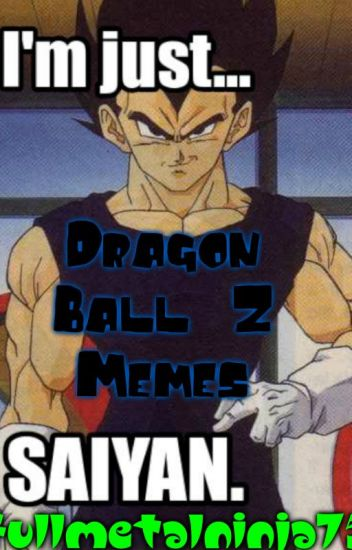 Dragon Ball Z memes An unmotivated piece of trash Wattpad