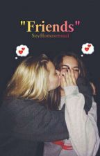 """Friends""  [ girlxgirl ] by SoyHomosensual"