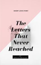 The Letters That Never Reached by PeculiarChildx