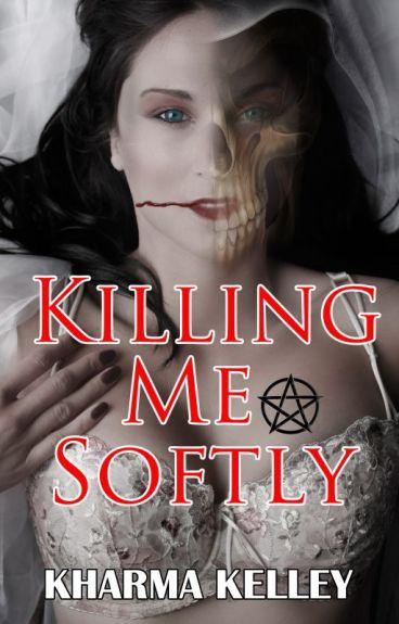 Killing Me Softly (Reaper Romance)