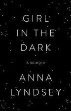 Girl in the Dark by Anna Lyndsey  by prevoziselitve