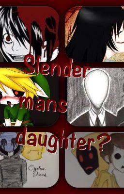 slendermans daughter meet the family page 1 wattpad