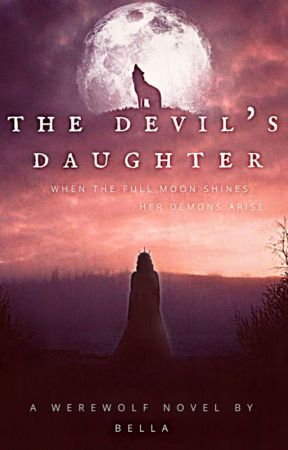 The Devil's Daughter [SLOW UPDATES] by SimplyMiaBella