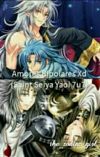 Amores Bipolares XD (Saint Seiya Yaoi 7u7) by the_zodiac_girl