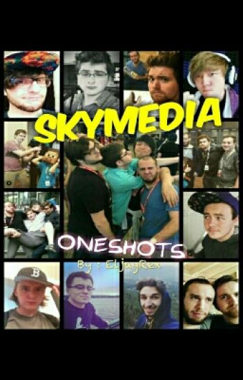 Sky Media (w/ friends) Oneshots