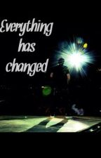 Everything has Changed~ (an Austin Mahone fan fiction) by austinmslove