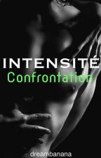 Intensité tome 3 : Confrontation  by dreambanana