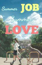 Summer Job, Summer LOVE. by sweetestmonster28
